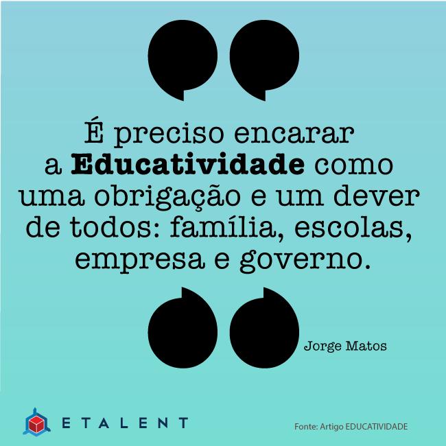 A importância da Educatividade