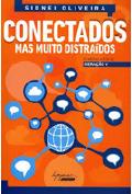Livro Conectados, Mas Muito Distraídos, de Sidnei Oliveira