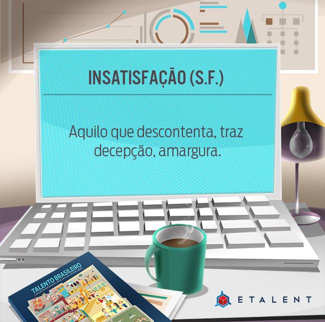 Glossário ETALENT | Insatisfação